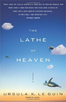 The Lathe Of Heaven, by Ursula  K. Le Guin