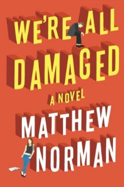 We're All Damaged, by Matthew Norman